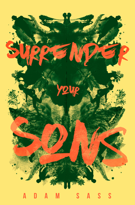REVIEW: SURRENDER YOUR SONS by Adam Sass