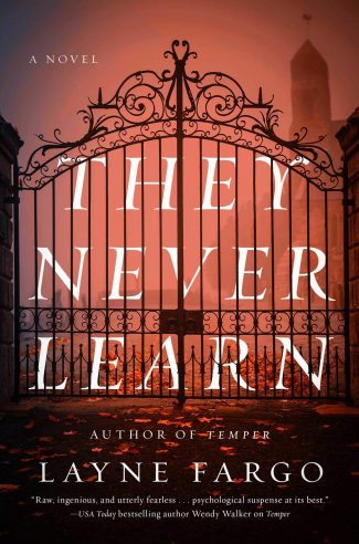 REVIEW: THEY NEVER LEARN by Layne Fargo